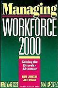 Managing Workforce 2000 Gaining the Diversity Advantage