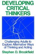Developing Critical Thinkers Challenging Adults to Explore Alternative Ways of Thinking and ...