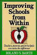 Improving Schools from Within Teachers, Parents, and Principals Can Make the Difference