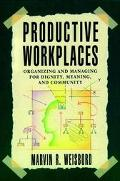 Productive Workplaces: Organizing and Managing for Dignity, Meaning, and Community