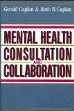 Mental Health Consultation and Collaboration (Jossey Bass Social and Behavioral Science Series)