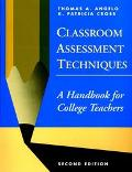 Classroom Assessment Techniques A Handbook for College Teachers