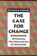Case for Change Rethinking the Preparation of Educators