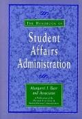 Handbook of Student Affairs Administration