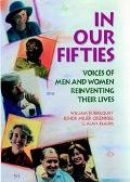 In Our Fifties Voices of Men and Women Reinventing Their Lives