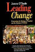 Leading Change Overcoming the Ideology of Comfort and the Tyranny of Custom