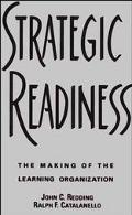 Strategic Readiness The Making of the Learning Organization