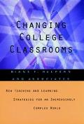 Changing College Classrooms New Teaching and Learning Strategies for an Increasingly Complex...