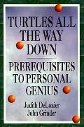 Turtles All the Way Down Prerequisites to Personal Genius