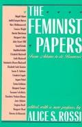 Feminist Papers From Adams to De Beauvoir