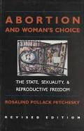 Abortion and Woman's Choice The State, Sexuality, and Reproductive Freedom