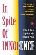 In Spite of Innocence Erroneous Convictions in Capital Cases