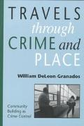 Travels Through Crime and Place Community Building As Crime Control