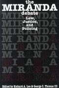 Miranda Debate Law, Justice, and Policing