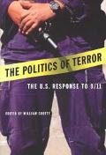 Politics of Terror The U.S. Response to 9/11