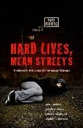 Hard Lives, Mean Streets: Violence in the Lives of Homeless Women (Northeastern Series on Ge...