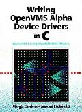 Writing Open Vms Alpha Device Drivers in C Developer's Guide and Reference Manual