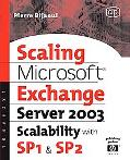 Scaling Microsoft Exchange 2000 Create and Optimize High-Performance Exchange Messaging Systems