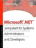 Microsoft .Net Jumpstart for Systems Administrators and Developers