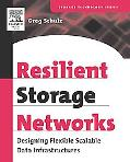 Resilient Storage Networking Designing Flexible Scalable Data Infrastructures