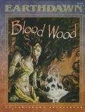 The Blood Wood (Earthdawn)