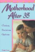 Motherhood After 35 Choices, Decisions, Options
