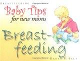 Baby Tips Breastfeeding (Baby Tips for New Moms and Dads)