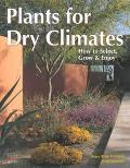 Plants for Dry Climates How to Select, Grow and Enjoy