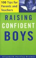 Raising Confident Boys 100 Tips for Parents and Teachers