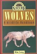 Wolves A Wildlife Handbook