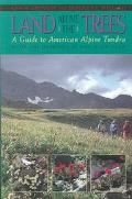 Land Above the Trees A Guide to American Alpine Tundra