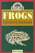 Frogs A Wildlife Handbook