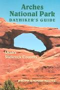 Arches National Park Dayhiker's Guide