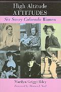 High Altitude Attitudes Six Savvy Colorado Women