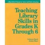 Teaching Library Skills in Grades K Through 6 (How-To-Do-It Manuals)