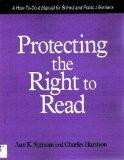 Protecting the Right to Read: A How-To-Do-It Manual for School and Public Librarians (How-to...