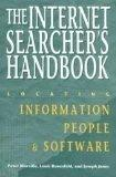 The Internet Searcher's Handbook: Locating Information, People & Software (Neal-Schuman NetG...