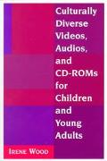 Culturally Diverse Videos, Audios, and Cd-Roms for Children and Young Adults
