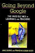 Going Beyond Google: The Invisible Web in Learning and Teaching