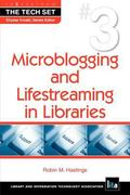 Microblogging and Lifestreaming in Libraries (The Tech Set)