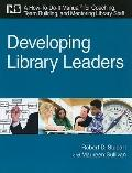 Developing Library Leaders: A How-to-do-it Manual for Coaching, Team Building, and Mentoring...
