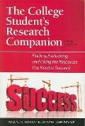 College Student's Research Companion : Finding, Evaluating, and Citing the Resources You Nee...