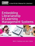 Embedding Librarianship in Learning Management Systems (How to Do It Manuals for Librarians)