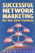 Successful Network Marketing for the 21st Century
