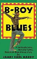 B-Boy Blues A Seriously Sexy, Fiercely Funny, Black-On-Black Love Story