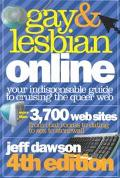 Gay and Lesbian Online: Your Indispensable Guide to Cruising the Queer Web - Jeff Dawson - P...