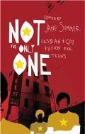 Not the Only One Lesbian and Gay Fiction for Teens