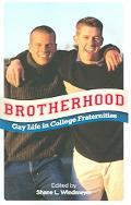 Brotherhood Gay Life in College Fraternities