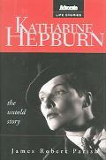 Katharine Hepburn The Untold Story