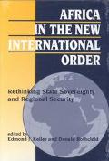 Africa in the New International Order Rethinking State Sovereignty and Regional Security